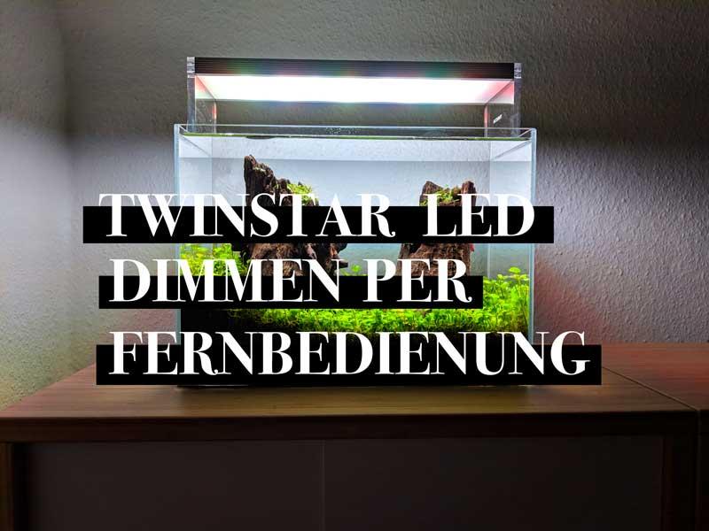 Twinstar LED Beleuchtung dimmen